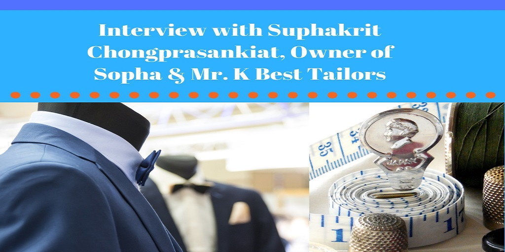Interview with Suphakrit Chongprasankiat Owner of Sopha & Mr. K Best Tailors